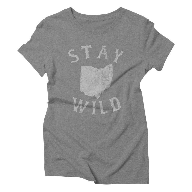 Stay Wild Ohio! Women's Triblend T-Shirt by EngineHouse13's Artist Shop