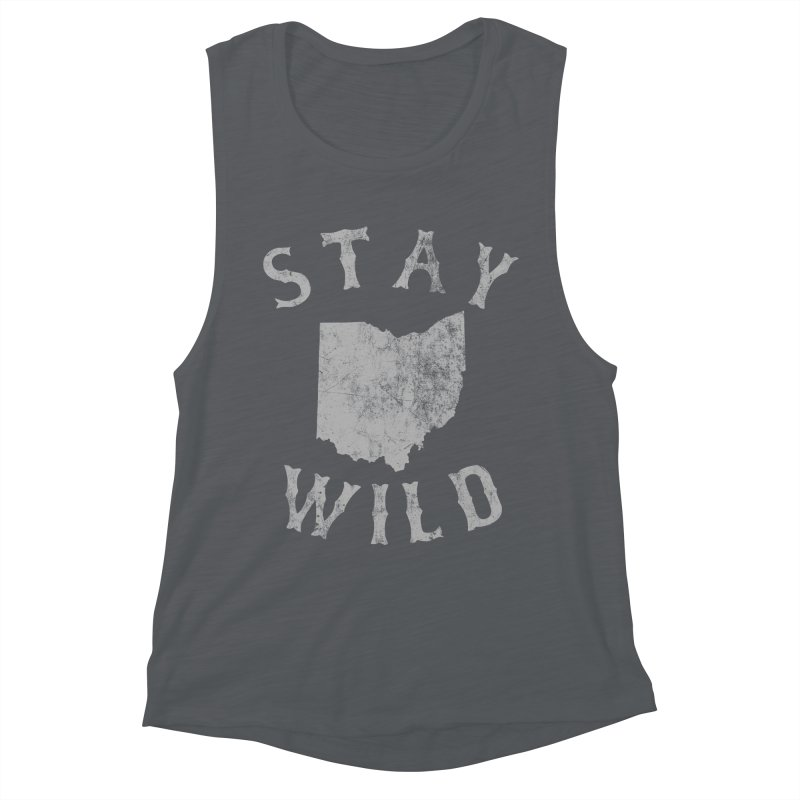 Stay Wild Ohio! Women's Muscle Tank by EngineHouse13's Artist Shop