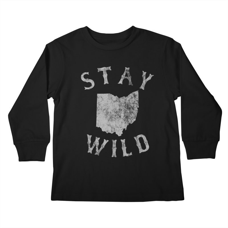 Stay Wild Ohio! Kids Longsleeve T-Shirt by EngineHouse13's Artist Shop