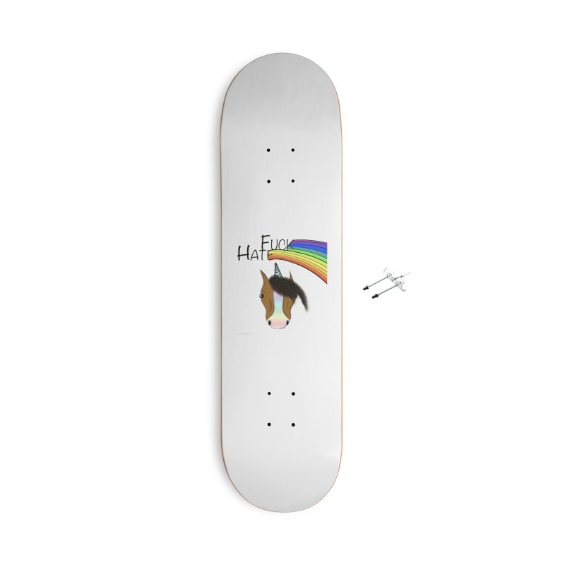 Fuck Hate Accessories With Hanging Hardware Skateboard by Every Drop's An Idea's Artist Shop