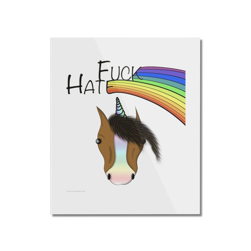 Fuck Hate Home Mounted Acrylic Print by Every Drop's An Idea's Artist Shop