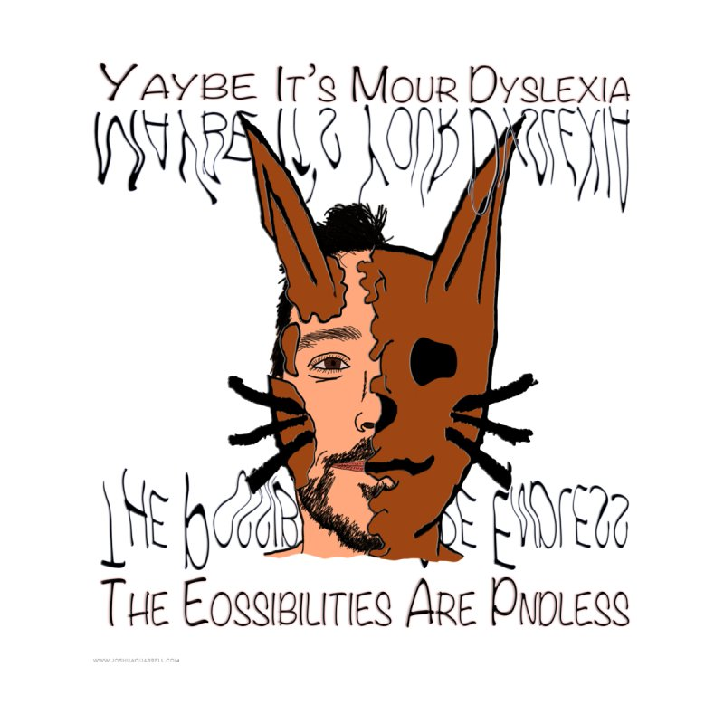 Maybe It's Your Dyslexia Accessories Face Mask by Every Drop's An Idea's Artist Shop