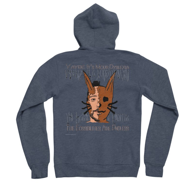 Maybe It's Your Dyslexia Women's Zip-Up Hoody by Every Drop's An Idea's Artist Shop