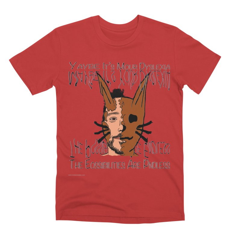 Maybe It's Your Dyslexia Men's T-Shirt by Every Drop's An Idea's Artist Shop