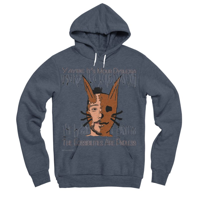 Maybe It's Your Dyslexia Men's Sponge Fleece Pullover Hoody by Every Drop's An Idea's Artist Shop