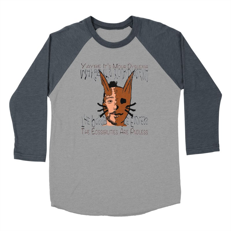Maybe It's Your Dyslexia Women's Longsleeve T-Shirt by Every Drop's An Idea's Artist Shop