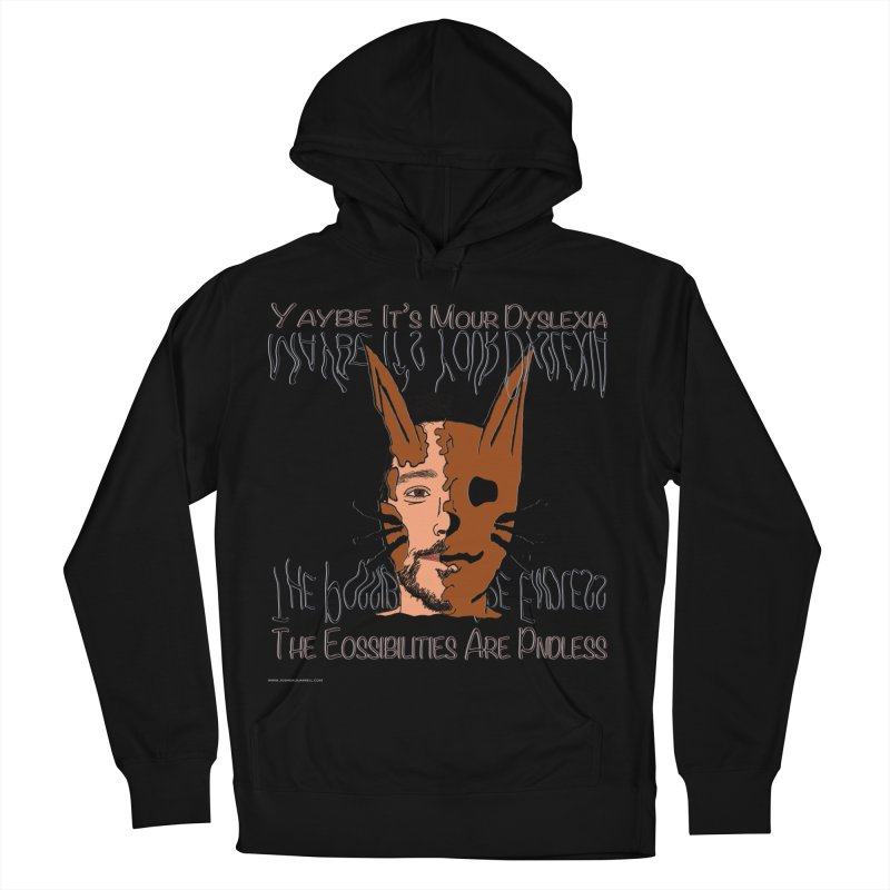 Maybe It's Your Dyslexia Women's French Terry Pullover Hoody by Every Drop's An Idea's Artist Shop