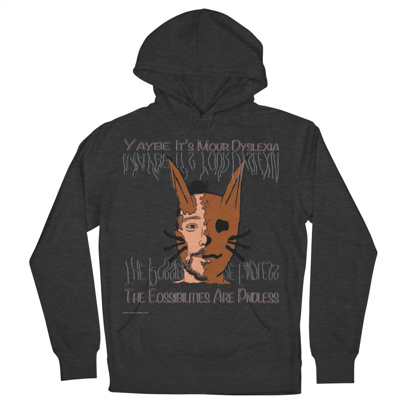 Maybe It's Your Dyslexia Men's French Terry Pullover Hoody by Every Drop's An Idea's Artist Shop