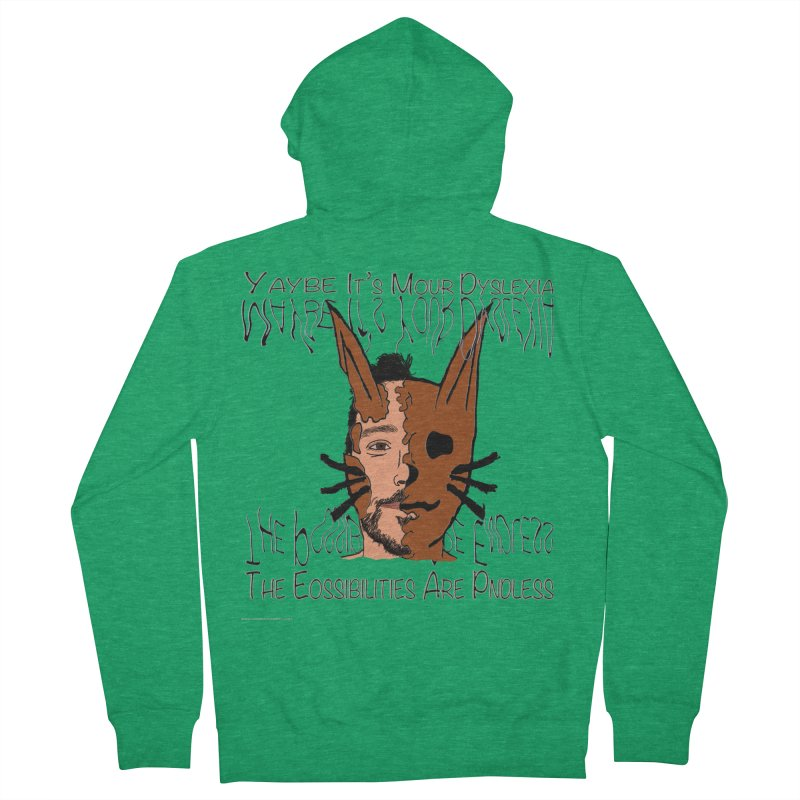 Maybe It's Your Dyslexia Women's French Terry Zip-Up Hoody by Every Drop's An Idea's Artist Shop