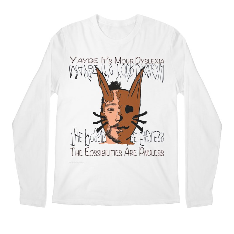 Maybe It's Your Dyslexia Men's Regular Longsleeve T-Shirt by Every Drop's An Idea's Artist Shop
