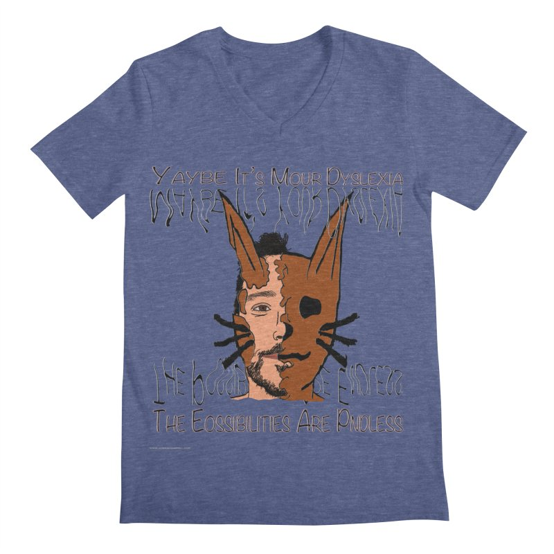 Maybe It's Your Dyslexia Men's Regular V-Neck by Every Drop's An Idea's Artist Shop