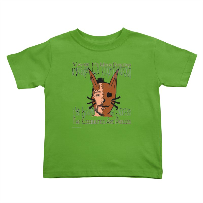 Maybe It's Your Dyslexia Kids Toddler T-Shirt by Every Drop's An Idea's Artist Shop