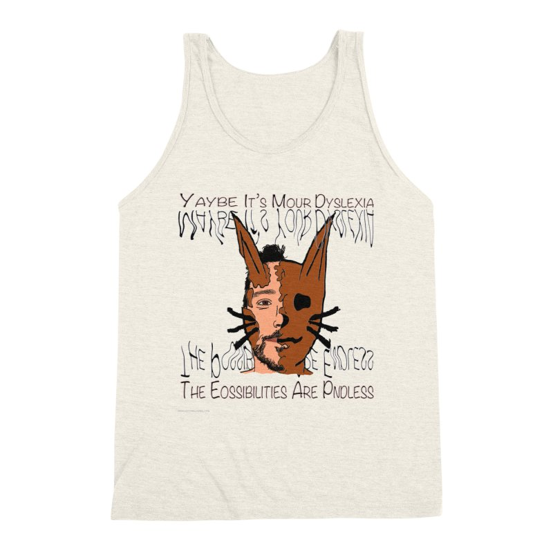 Maybe It's Your Dyslexia Men's Tank by Every Drop's An Idea's Artist Shop