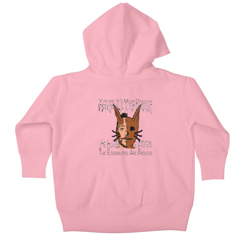 Maybe It's Your Dyslexia Kids Baby Zip-Up Hoody by Every Drop's An Idea's Artist Shop