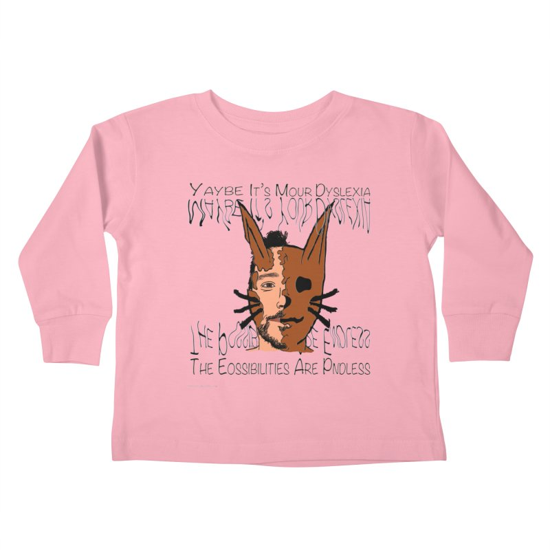 Maybe It's Your Dyslexia Kids Toddler Longsleeve T-Shirt by Every Drop's An Idea's Artist Shop