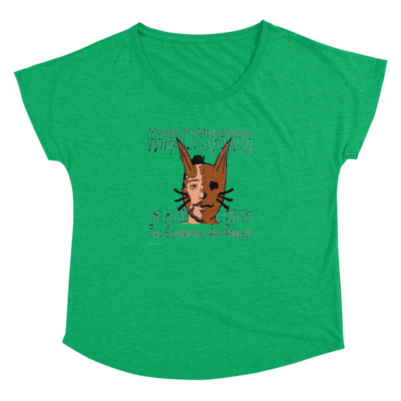 Maybe It's Your Dyslexia Women's Dolman Scoop Neck by Every Drop's An Idea's Artist Shop