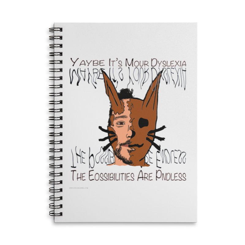 Maybe It's Your Dyslexia Accessories Lined Spiral Notebook by Every Drop's An Idea's Artist Shop