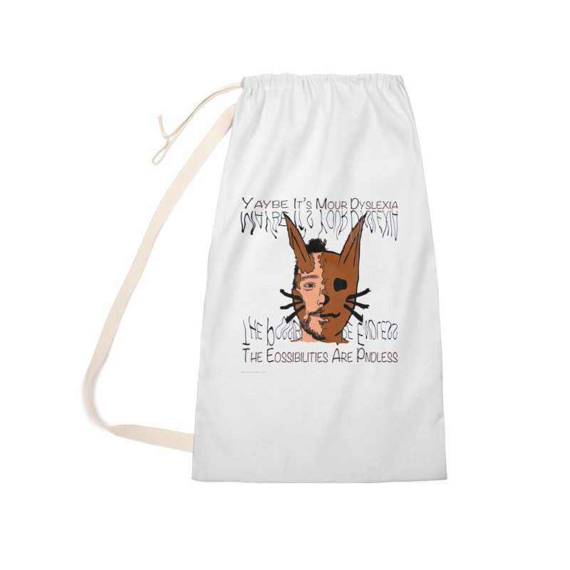 Maybe It's Your Dyslexia Accessories Laundry Bag Bag by Every Drop's An Idea's Artist Shop