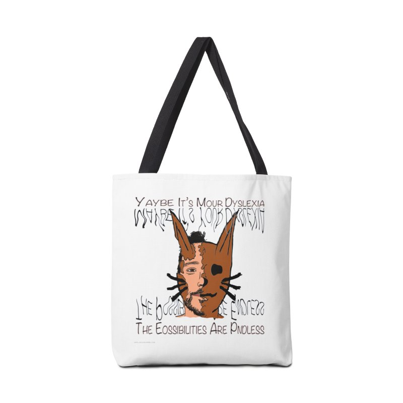 Maybe It's Your Dyslexia Accessories Bag by Every Drop's An Idea's Artist Shop