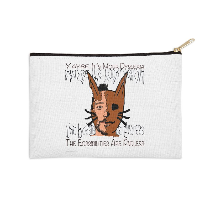 Maybe It's Your Dyslexia Accessories Zip Pouch by Every Drop's An Idea's Artist Shop
