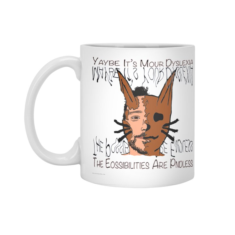 Maybe It's Your Dyslexia Accessories Standard Mug by Every Drop's An Idea's Artist Shop