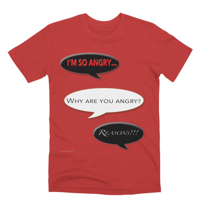 I'm So Angry Men's Premium T-Shirt by Every Drop's An Idea's Artist Shop