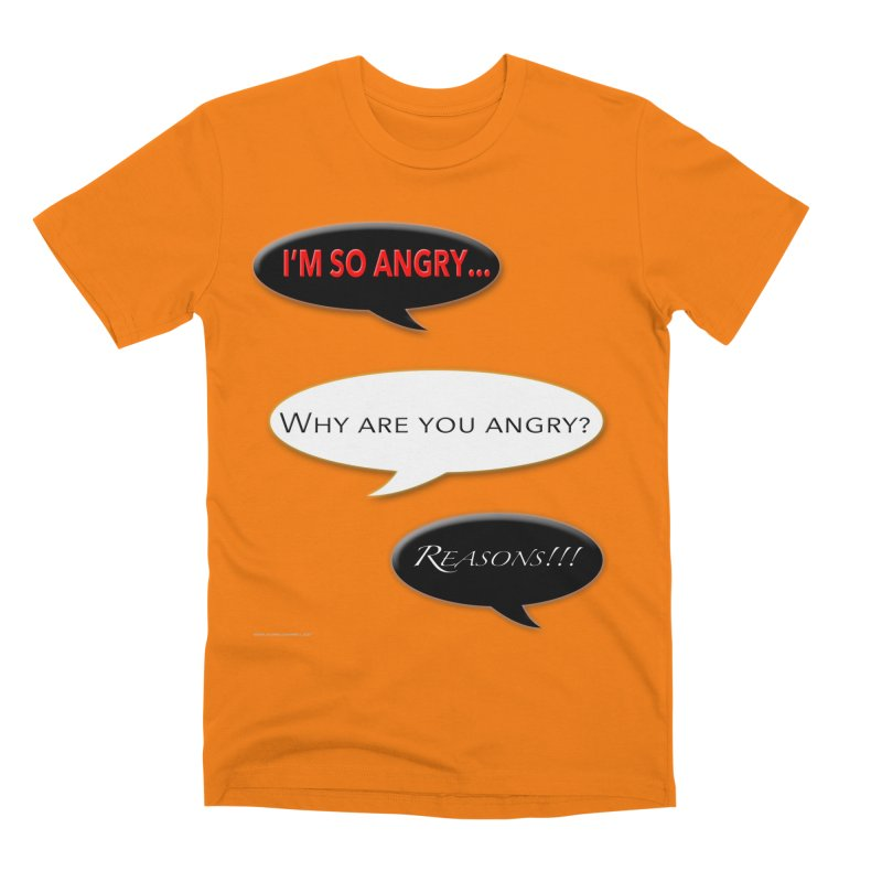 I'm So Angry Men's T-Shirt by Every Drop's An Idea's Artist Shop