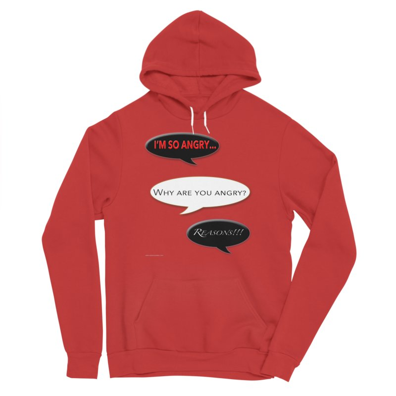 I'm So Angry Feminie Pullover Hoody by Every Drop's An Idea's Artist Shop
