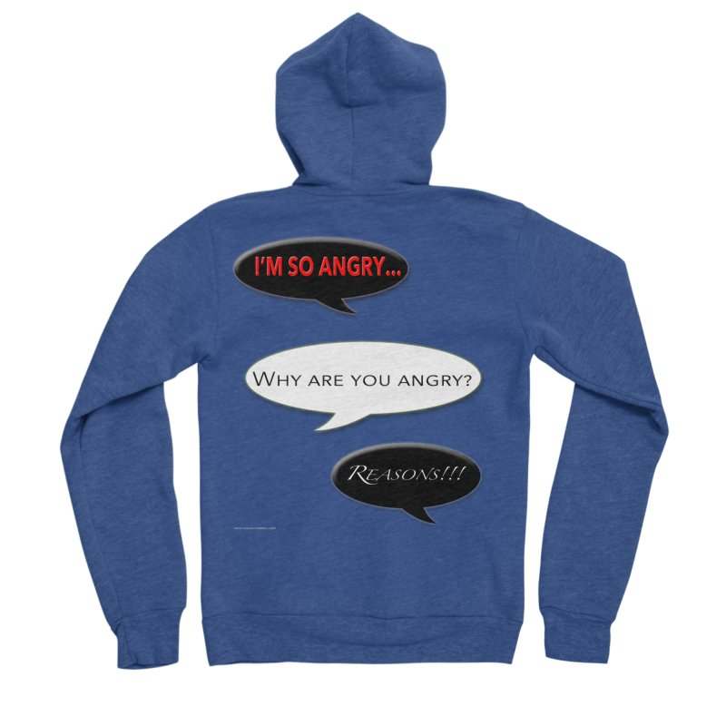 I'm So Angry Men's Sponge Fleece Zip-Up Hoody by Every Drop's An Idea's Artist Shop