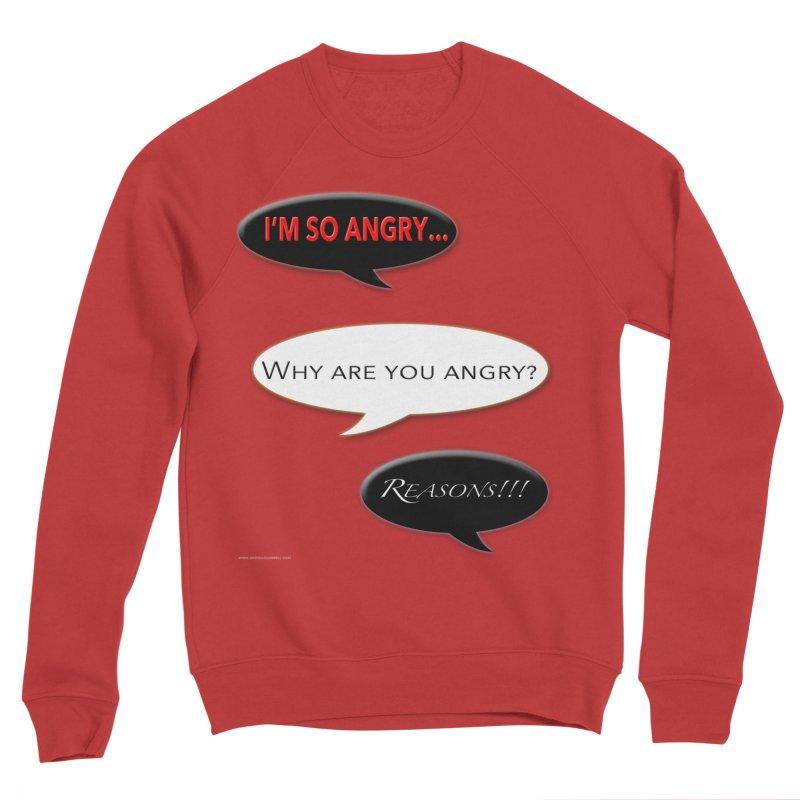 I'm So Angry Men's Sponge Fleece Sweatshirt by Every Drop's An Idea's Artist Shop