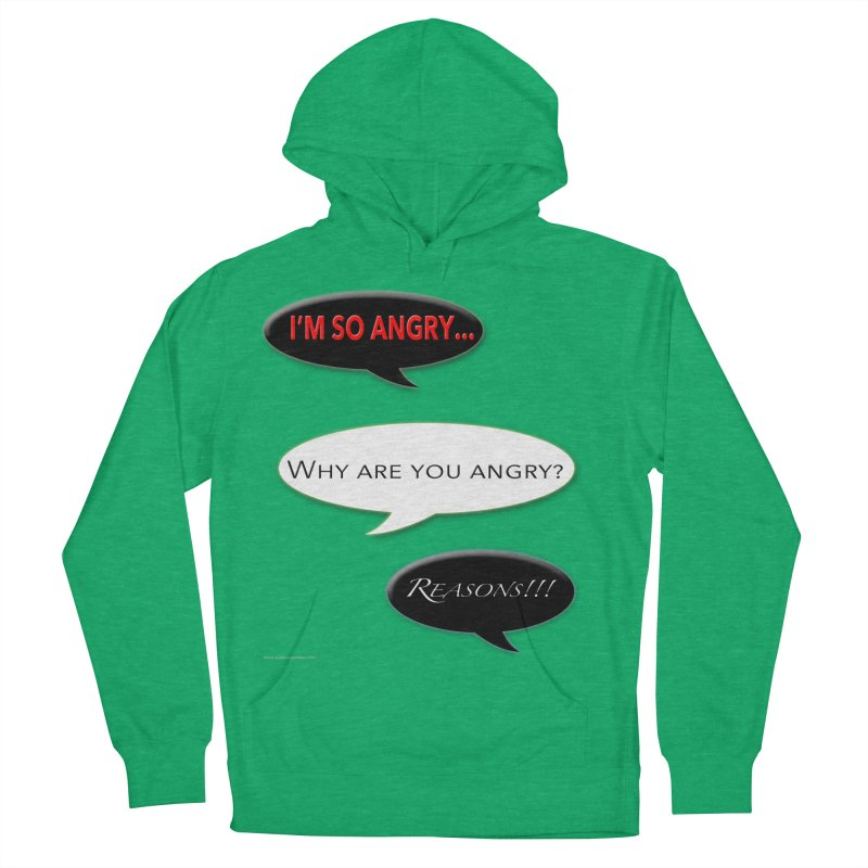 I'm So Angry Women's French Terry Pullover Hoody by Every Drop's An Idea's Artist Shop