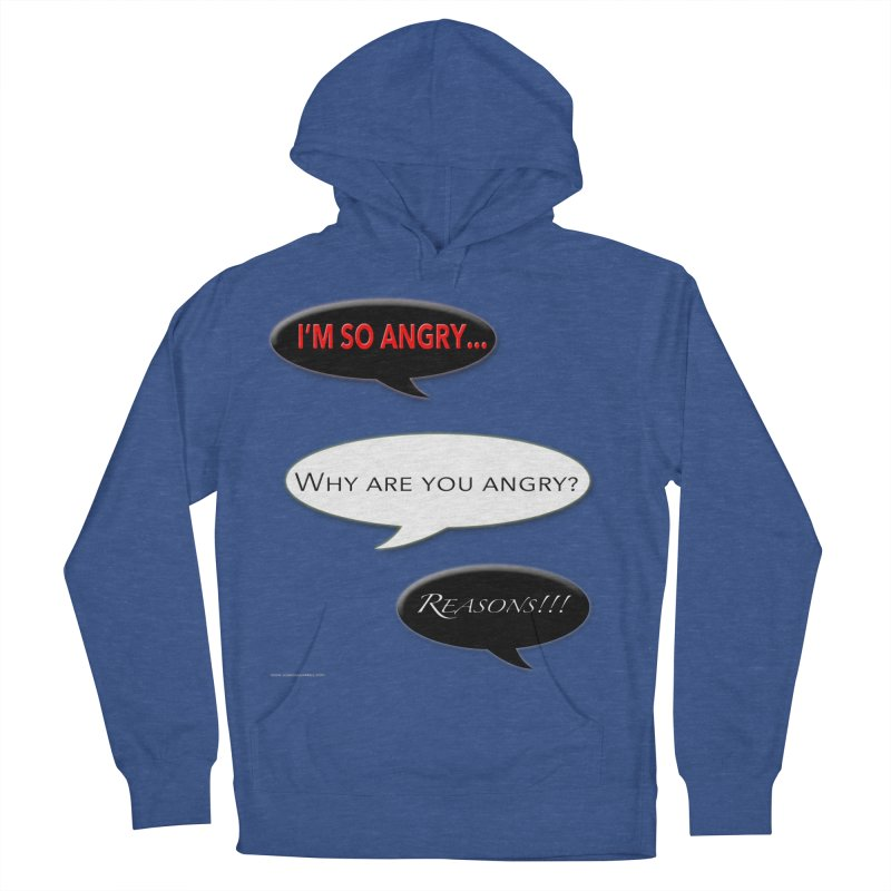 I'm So Angry Women's Pullover Hoody by Every Drop's An Idea's Artist Shop