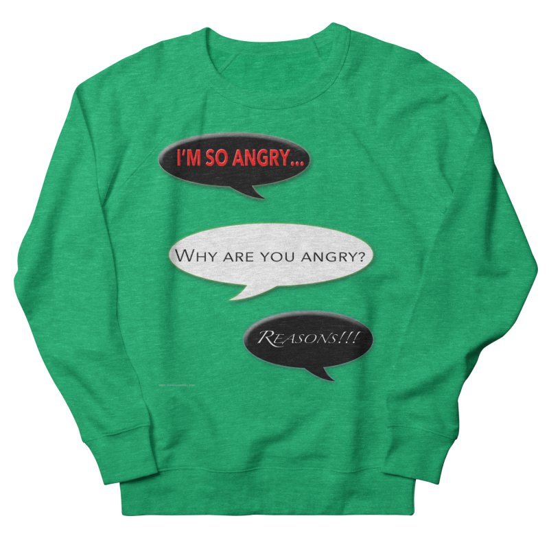 I'm So Angry Feminie Sweatshirt by Every Drop's An Idea's Artist Shop