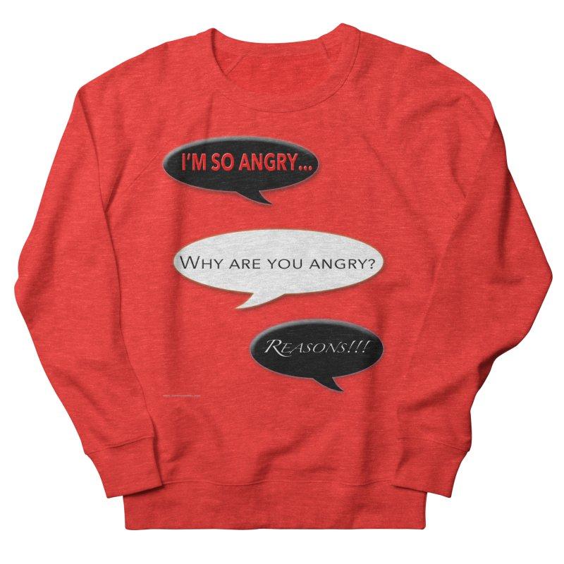 I'm So Angry Women's Sweatshirt by Every Drop's An Idea's Artist Shop
