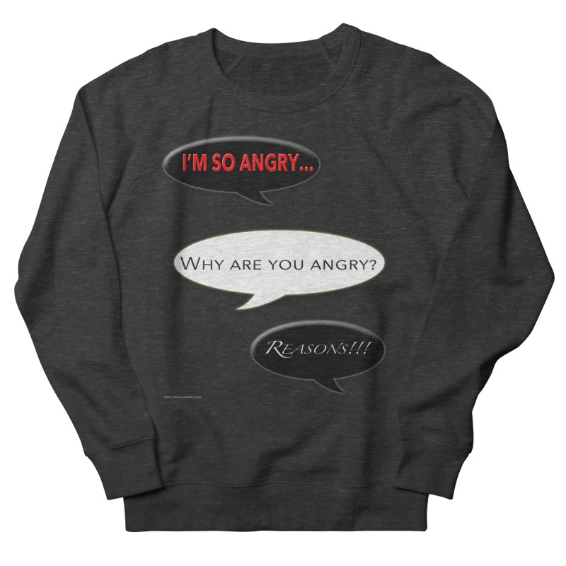 I'm So Angry Men's French Terry Sweatshirt by Every Drop's An Idea's Artist Shop