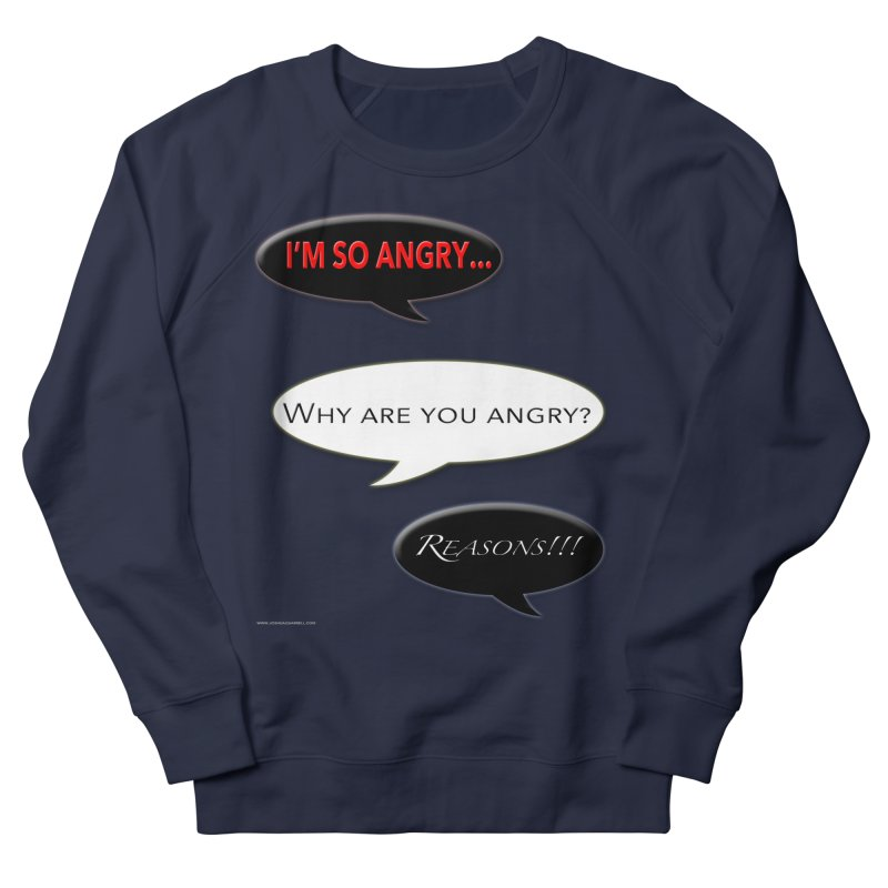 I'm So Angry Men's Sweatshirt by Every Drop's An Idea's Artist Shop