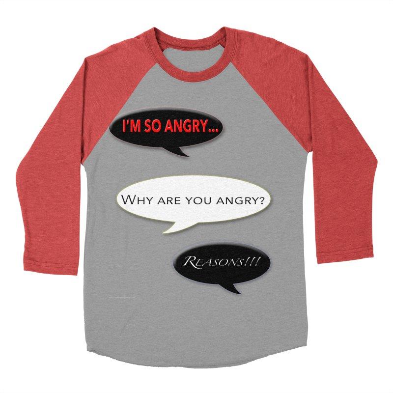 I'm So Angry Men's Baseball Triblend Longsleeve T-Shirt by Every Drop's An Idea's Artist Shop