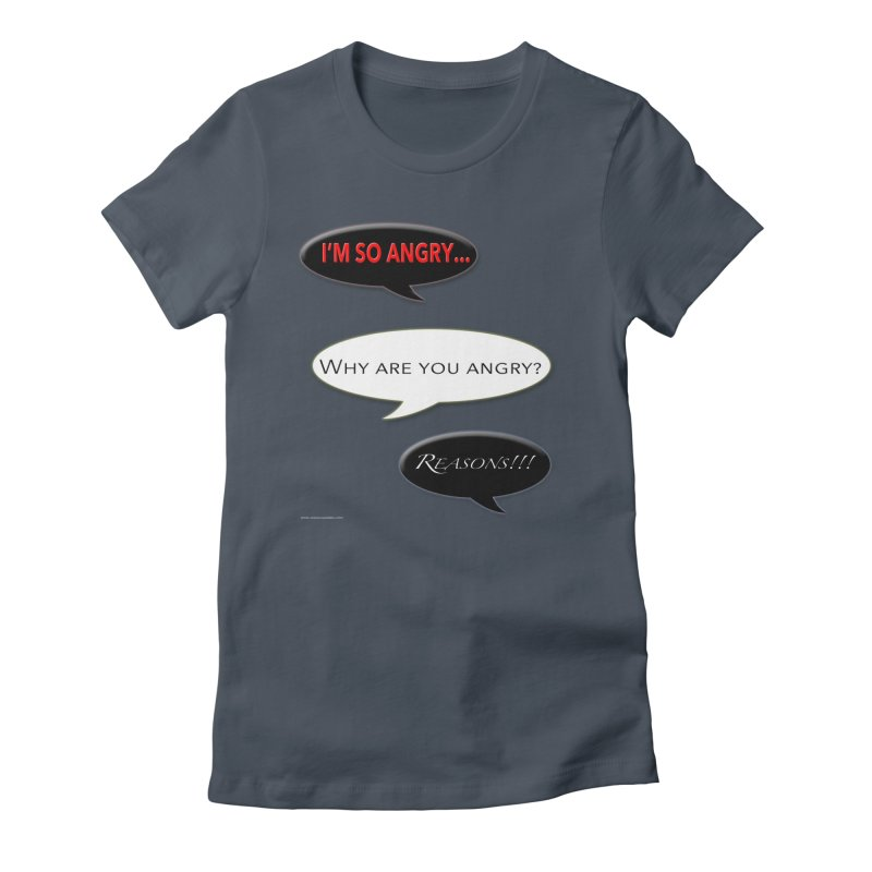 I'm So Angry Feminie T-Shirt by Every Drop's An Idea's Artist Shop