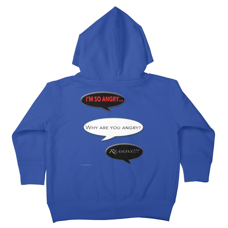I'm So Angry Kids Toddler Zip-Up Hoody by Every Drop's An Idea's Artist Shop