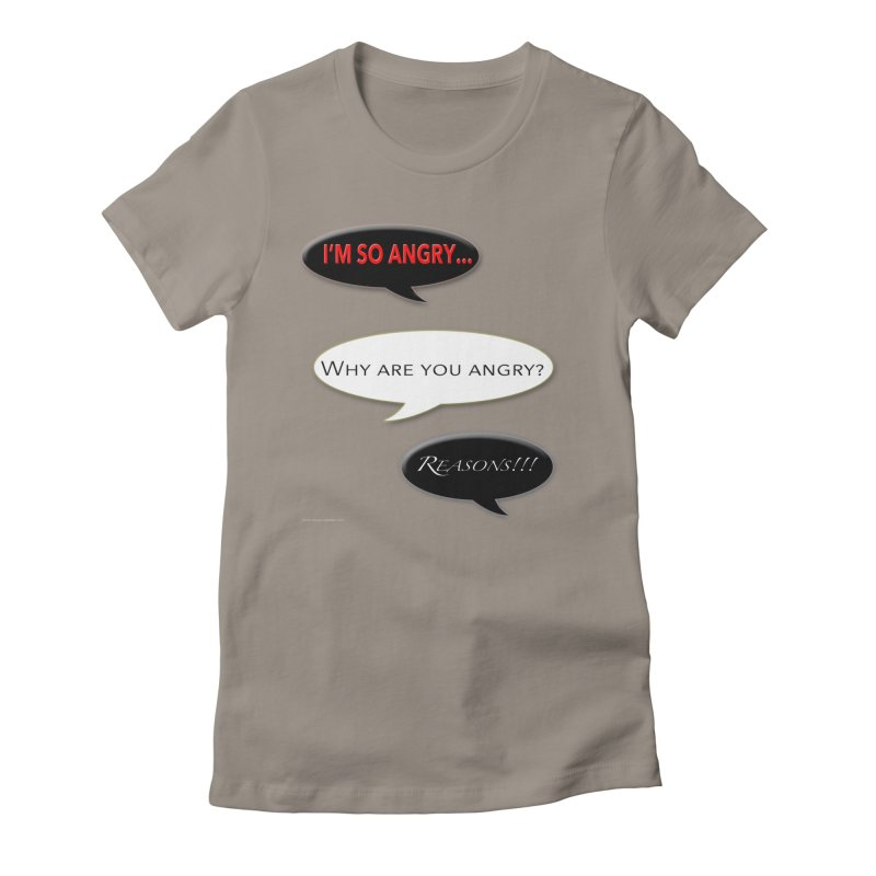I'm So Angry Women's T-Shirt by Every Drop's An Idea's Artist Shop