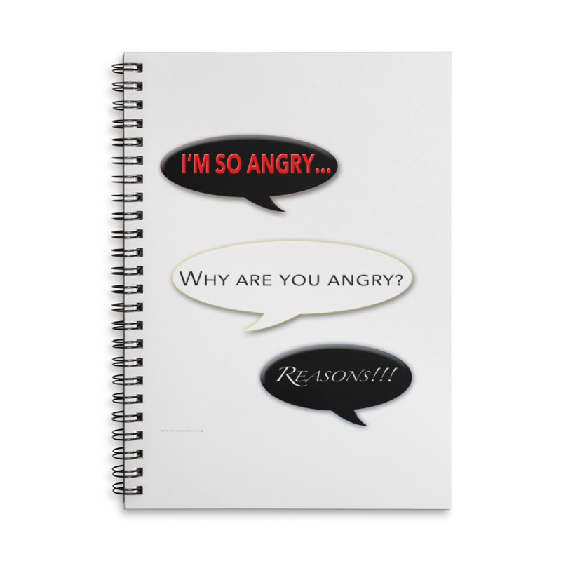 I'm So Angry Accessories Lined Spiral Notebook by Every Drop's An Idea's Artist Shop