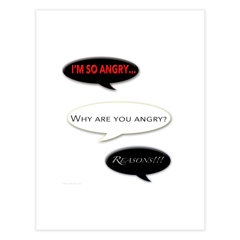I'm So Angry Home Fine Art Print by Every Drop's An Idea's Artist Shop