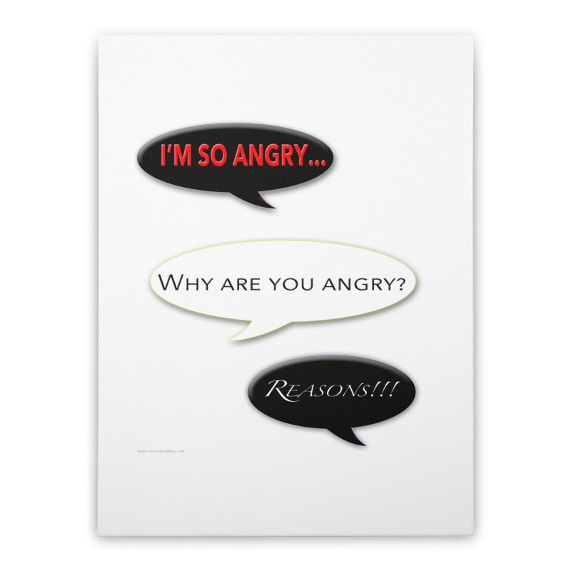 I'm So Angry Home Stretched Canvas by Every Drop's An Idea's Artist Shop