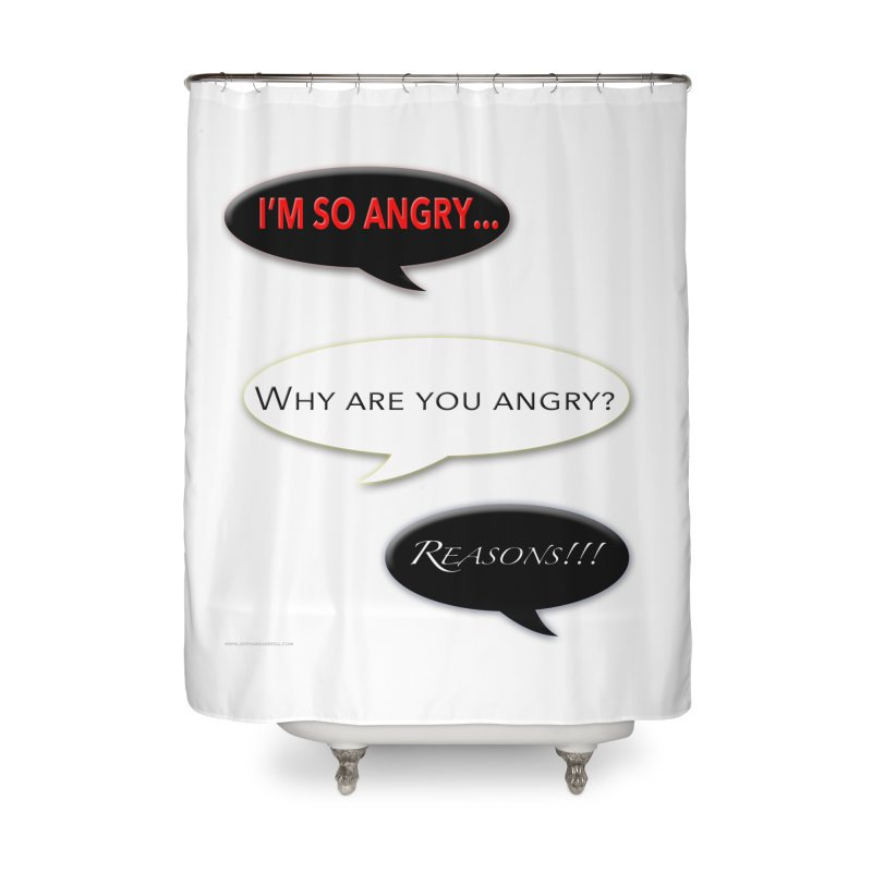 I'm So Angry Home Shower Curtain by Every Drop's An Idea's Artist Shop
