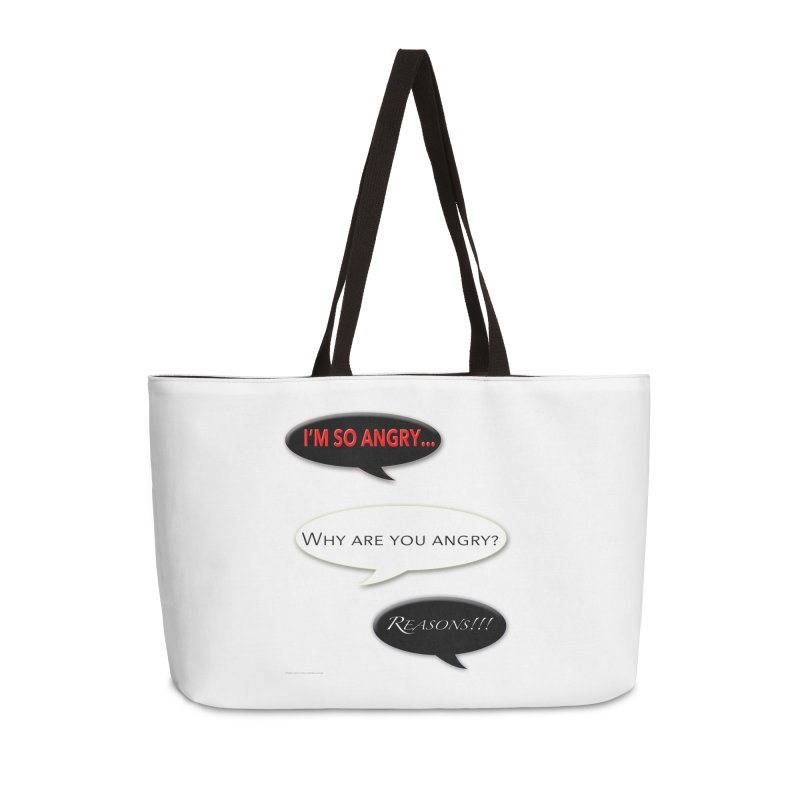I'm So Angry Accessories Weekender Bag Bag by Every Drop's An Idea's Artist Shop