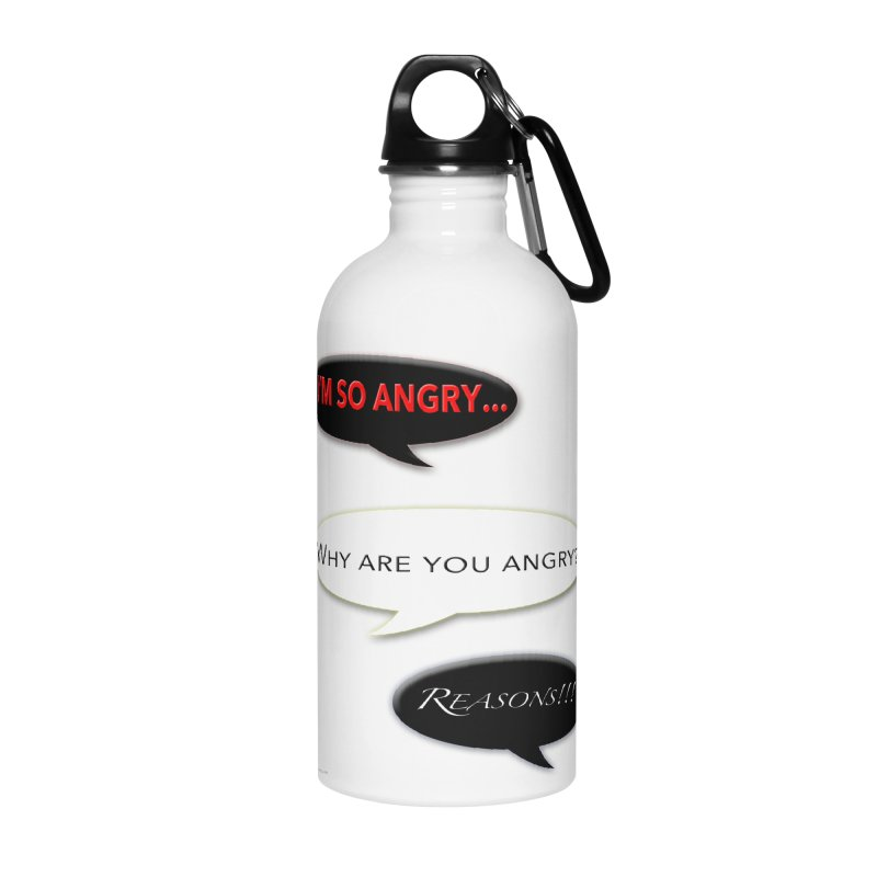 I'm So Angry Accessories Water Bottle by Every Drop's An Idea's Artist Shop