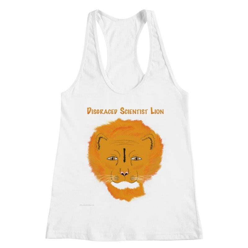Disgraced Scientist Lion Women's Tank by Every Drop's An Idea's Artist Shop