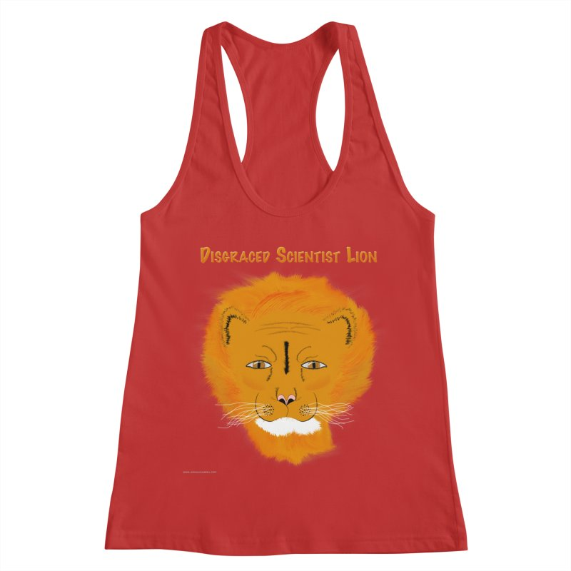 Disgraced Scientist Lion Women's Racerback Tank by Every Drop's An Idea's Artist Shop