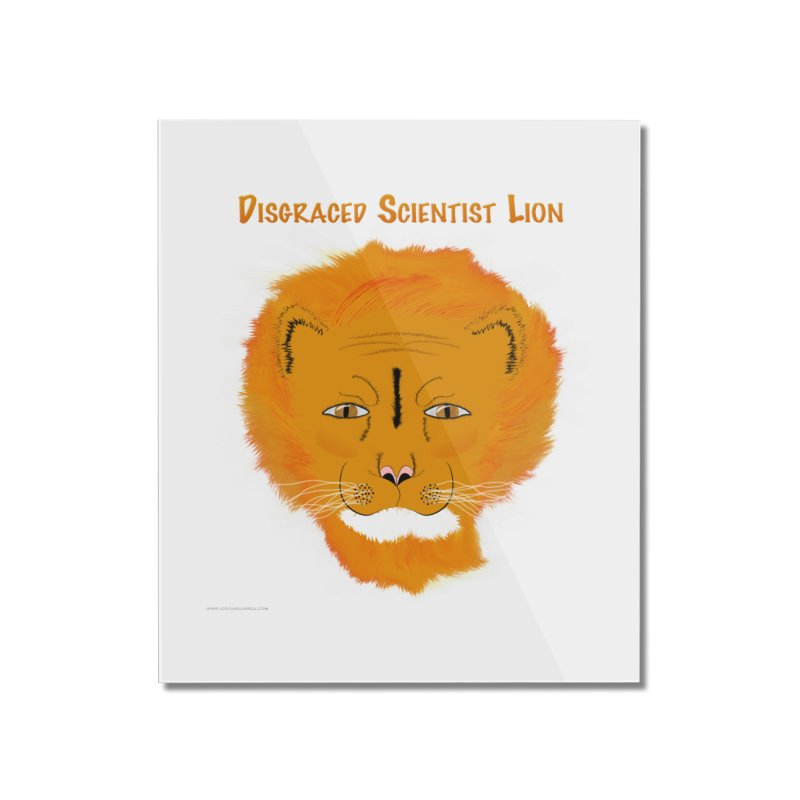 Disgraced Scientist Lion Home Mounted Acrylic Print by Every Drop's An Idea's Artist Shop