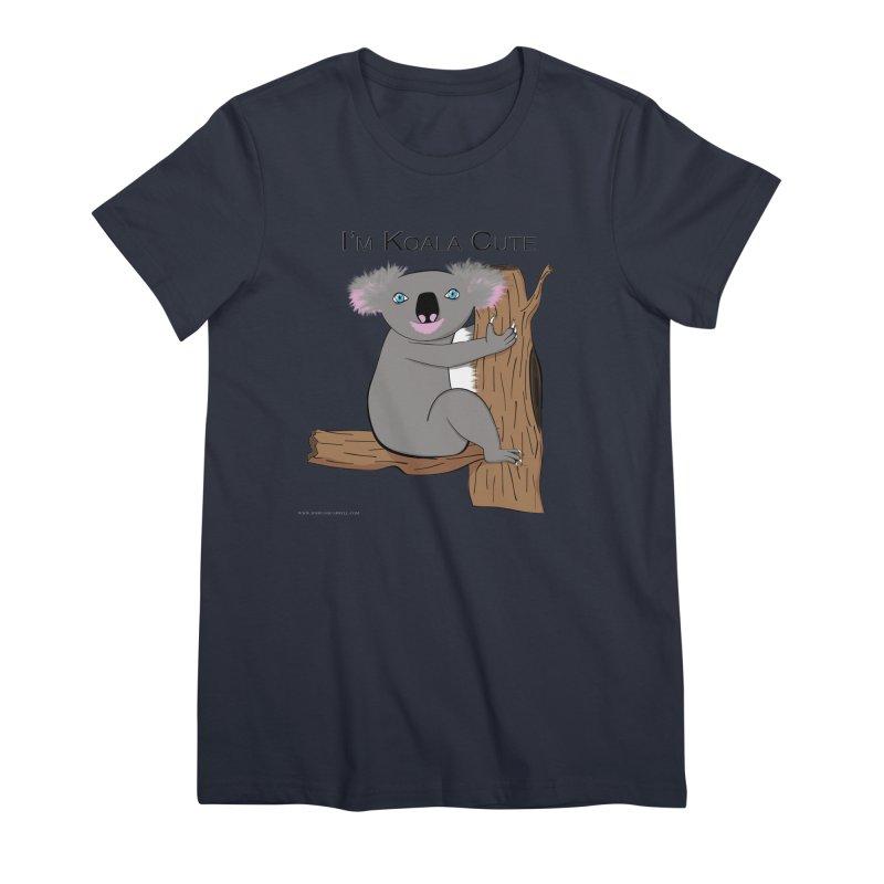 I'm Koala Cute Women's Premium T-Shirt by Every Drop's An Idea's Artist Shop
